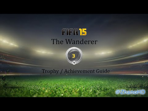 FIFA15 - The Wanderer Trophy / Achievement Guide