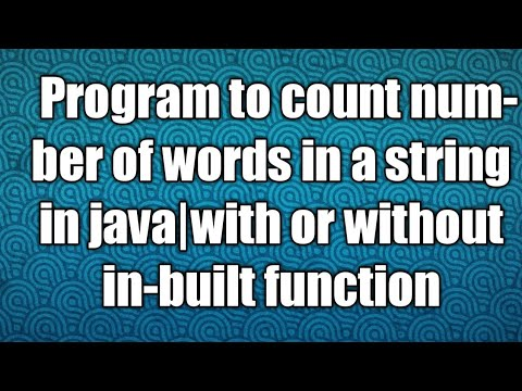 Program to count number of words in a string in java|with or without in-built function