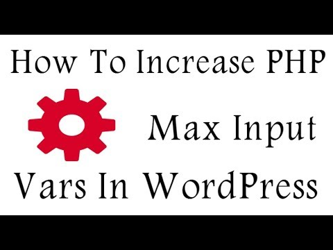 How To Increase PHP Max Input Vars WordPress
