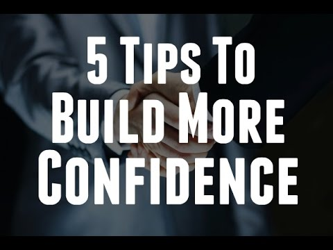 5 Tips To Build More Confidence
