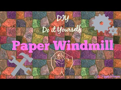 DIY Paper Windmill! - Part 4 - Crafting Time!
