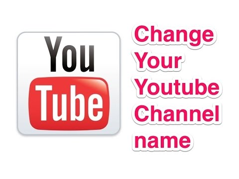 How To Change A YouTube Channel Name Official Feb 2015