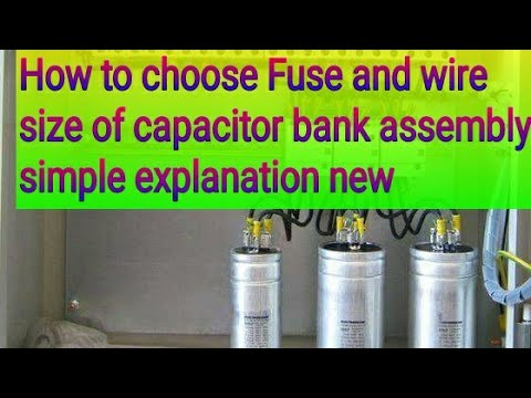 How to select fuse rating and wire size for capacitor bank making simple explanation new