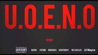 Rocko - U.O.E.N.O. (Remix Pt 4) feat. Lil Wayne, Rick Ross, 2Chainz, Future & More
