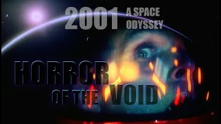 2001: A Space Odyssey - Horror of the Void (film analysis / commentary)