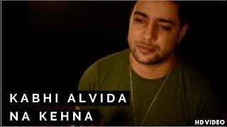 Kabhi Alvida Naa Kehna - Unplugged Cover   Siddharth Slathia