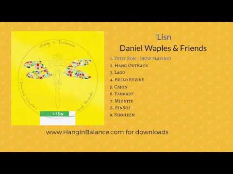 Petit Son  by Daniel Waples & Friends | Track 1 | 'Lisn Album (audio only)