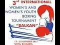 "3rd International Women""s and Women's Youth Boxing Tournament BALKAN Day 3"