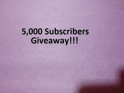 5,000 Subscribers Giveaway!!! (CLOSED)