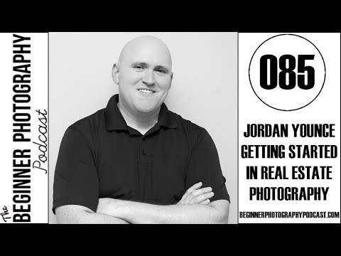 085: Jordan Younce - Getting Started with Real Estate Photography