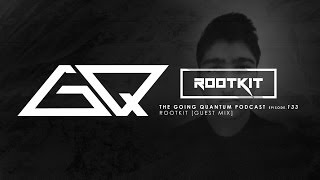GQ Podcast - Rootkit [Guest Mix] [Ep.133 / Pt.II]