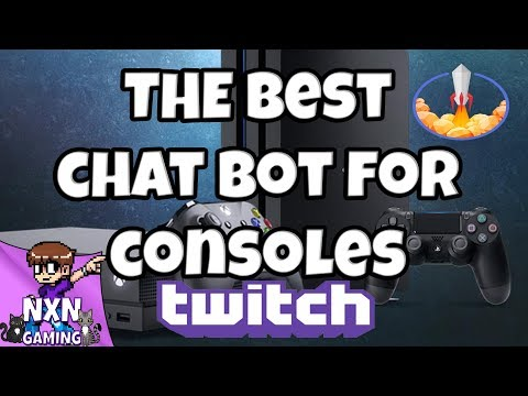 THE Best Chat Bot for Ps4 & Xbox Twitch Streaming [Streamelements bot guide]