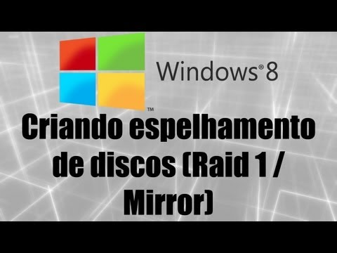Windows 8 - Criando espelhamento de discos (Raid 1 / Mirror)