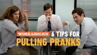 Tips For Pulling Pranks - Workaholics