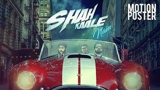 SHAH KAALE NAIN (Motion Poster) Taj Minhas, Fateh | Punjabi Song 2017