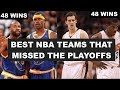 Best NBA Teams To Missed The Playoffs Each Year This Century