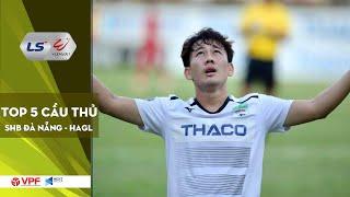 SHB Đà Nẵng - HAGL | Top 5 cầu thủ hứa hẹn tỏa sáng vòng 6 V.League 1 - LS 2020 | VPF Media