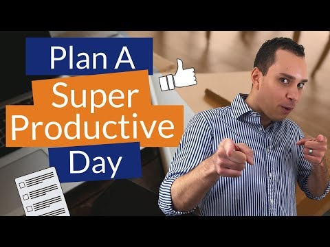 How To Plan Your Day To Be Productive For Entrepreneurs: 3 Steps To A Ultra Productive Day