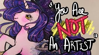 You Are NOT An Artist