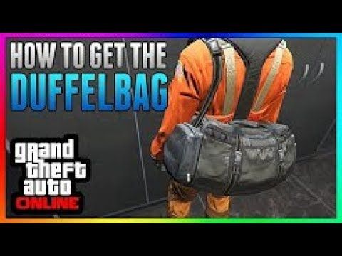 (How to get duffel Bag in gta 5 online) *WORKING*