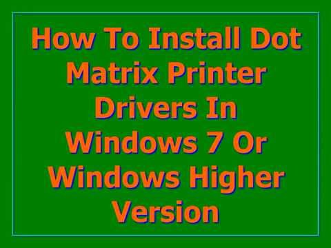 How To Install Dot Matrix Printer Drivers In Windows 7 Or Windows Higher Version