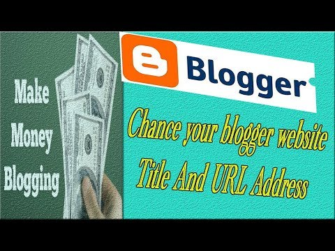 How to chance your blogger website Title And URL Address   Make Money Blogger in bangla tutorial  