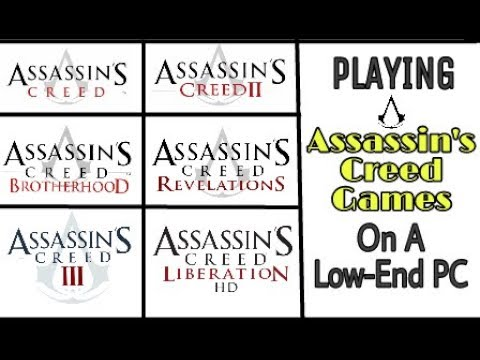 Playing Assassin's Creed Games on a Low - End PC with Good Performance