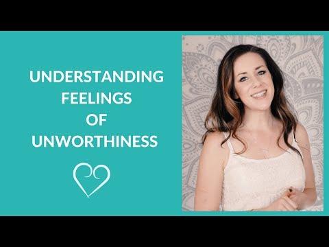 Understanding Feelings of Unworthiness: How to Practice Self Acceptance