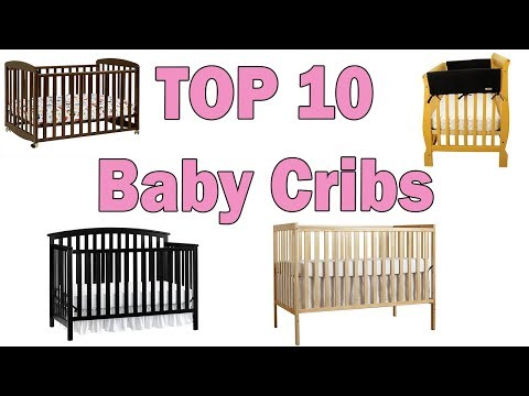 Best Baby Cribs 2017 & 2018 – TOP 10 Convertible Cribs For Babies