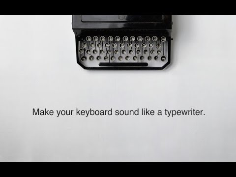 How to make your keyboard sounds like a typewriter..