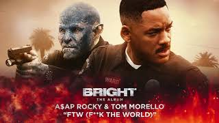 A$AP Rocky & Tom Morello - FTW (F**k the World) (from Bright: The Album) [Official Audio]
