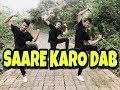 Sare Karo Dab   AK Virus Dance Institute   Raftaar   Sonu Kakkar   Muhfaad