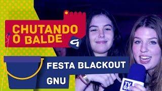 Chutando O Balde: Tv Gang - Festa Blackout Gnu
