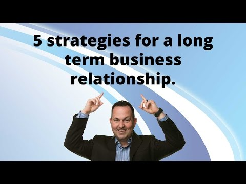5 strategies for a long term business relationship.