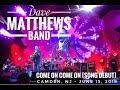 Come On Come On Song Debut Dave Matthews Band Camden Nj 6 15 2018 mp3