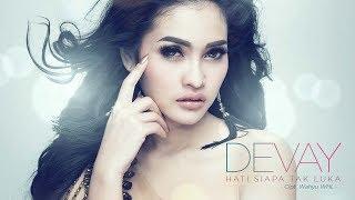 Devay - Hati Siapa Tak Luka (Official Radio Release)