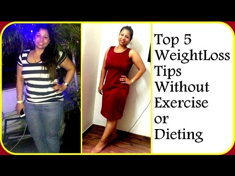 Top 5 Weight Loss Tips Without Exercise or Dieting | How to Lose Weight Fast at Home