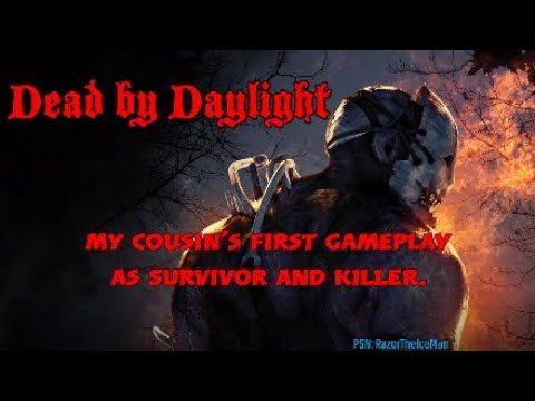 My cousin's first gameplay of Dead by Daylight.