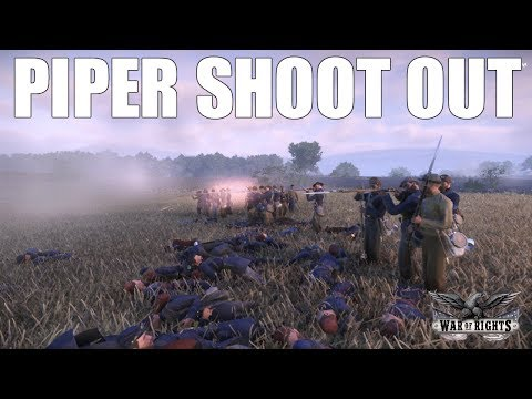 PIPER SHOOT OUT - War of Rights