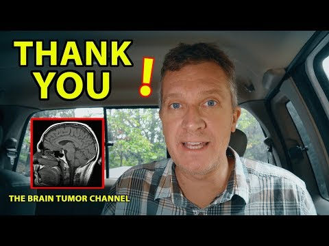 🙏🏻 THANK YOU!!! (One more from THE BRAIN TUMOR CHANNEL) 🤕