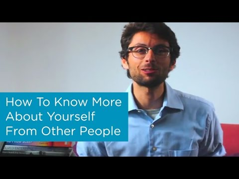How To Know More About Yourself From Other People