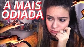 SOU A MAIS ODIADA DO YOUTUBE