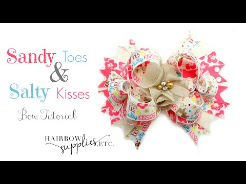 Sandy Toes and Salty Kisses Hair Bow Tutorial - Hairbow Supplies, Etc.
