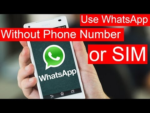 How To Use Whatsapp Without Using Mobile Number or SIM