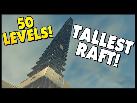 WORLD'S TALLEST RAFT - 50 LEVELS! Giant Tower - Biggest Raft? - Raft Gameplay [Let's Play Raft Game]