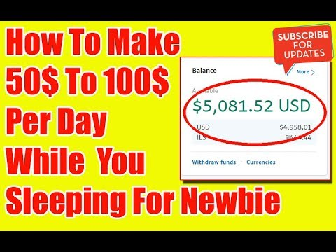 How To Make 50$ To 150$ Per Day While You Sleeping For Newbie