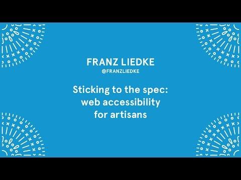 Franz Liedke - Web accessibility for Artisans - Laracon EU 2016