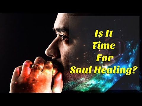 Soul Healing May be Just What We Need