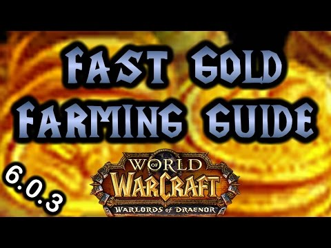 World of Warcraft Warlords of Draenor - Fast Gold Farming Guide