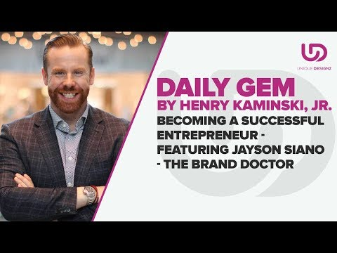 Becoming a Successful Entrepreneur - Featuring Jayson Siano - The Brand Doctor
